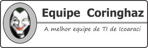 EQUIPE CORINGHAZ - A melhor equipe de TI de Icoaraci