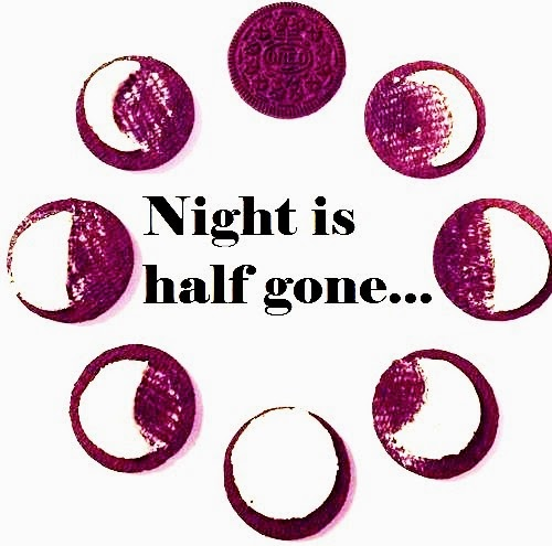 night is half gone...