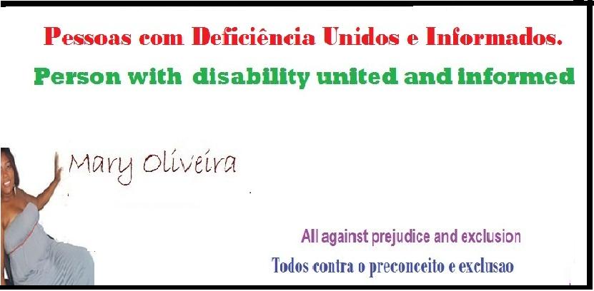 Pessoas com Deficiência Unidos e informados /Person with  disability united and informed