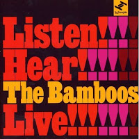 The Bamboos - Listen! Hear!! The Bamboos Live!!!