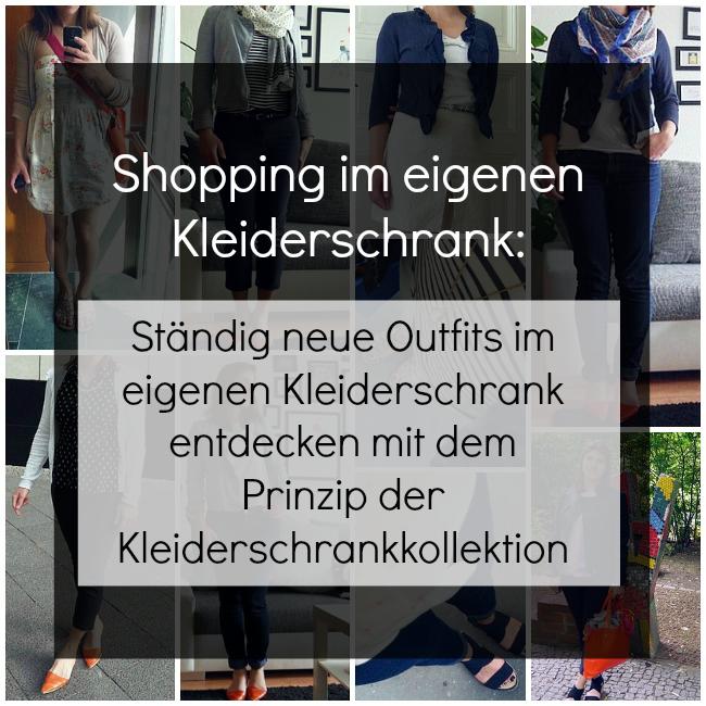 Immer wieder neue Outfits im eigenen Kleiderschrank finden mit dem Prinzip der Kleiderschrankkollektion