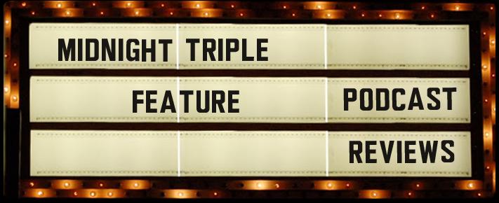 Midnight Triple Feature