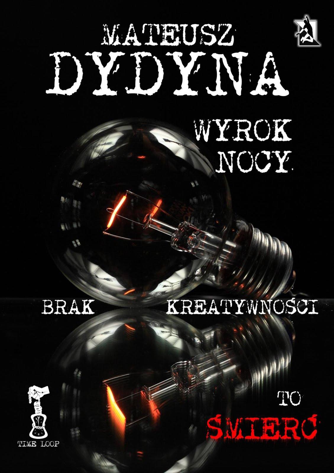 """Nowość! E-book Mateusza Dydyny """"Wyrok Nocy z serii Pętla Czasu"""""""