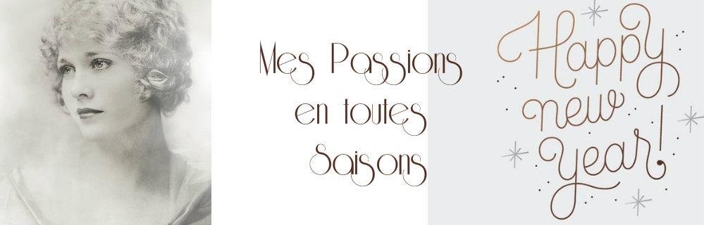 Mes Passions en toutes Saisons...
