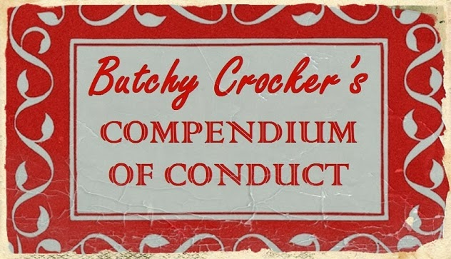 Butchy Crocker's Compendium of Conduct