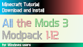 HOW TO INSTALL<br>All the Mods 3 Modpack [<b>1.12</b>]<br>▽