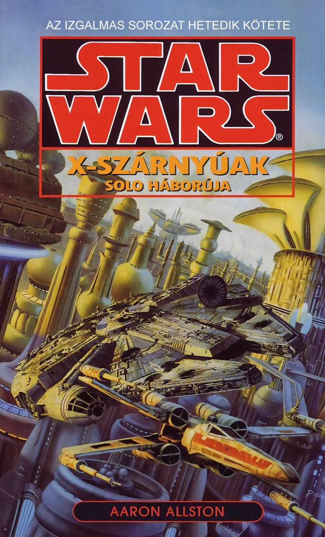 Star Wars - X-szárnyúak - Solo háborúja