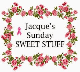 Jacque's Sunday SWEET STUFF!!