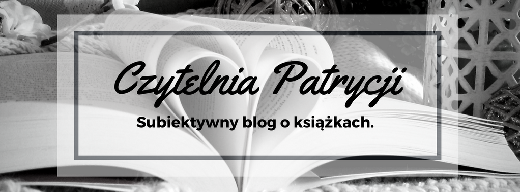 Czytelnia Patrycji. Subiektywny blog o książkach.