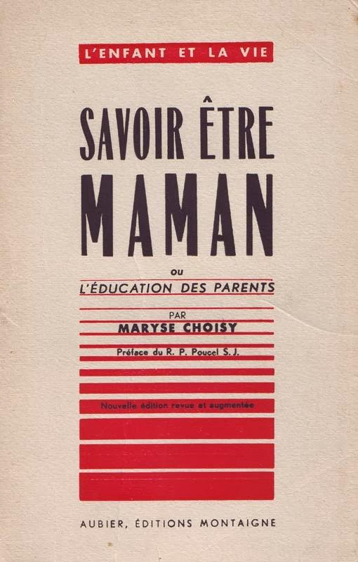 http://marysechoisy.blogspot.fr/2014/01/1941-savoir-etre-maman-ou-leducation.html