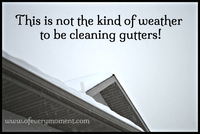 It would be hard to clean gutters in winter weather.