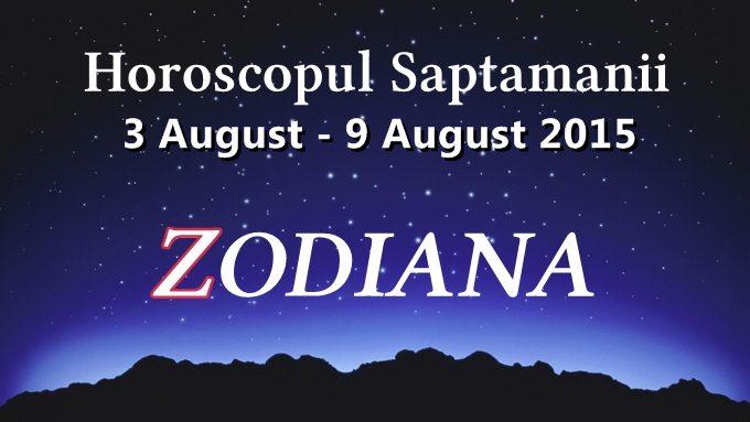 horoscopul saptamanii 3 august - 9 august 2015