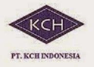 Lowongan Kerja PT KCH Indonesia