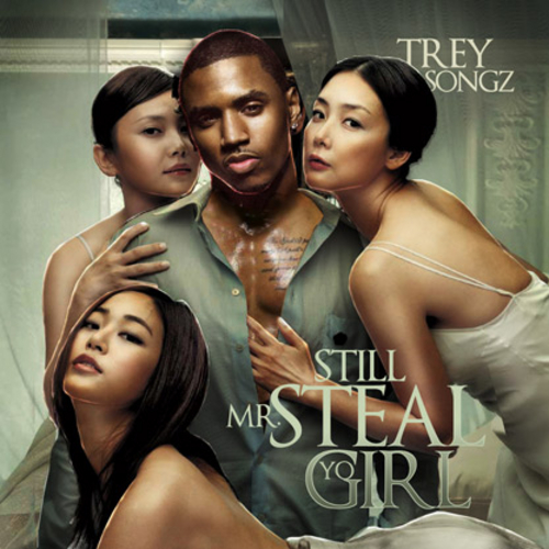trey songz 2011 songs. Trey Songz - Mr Steal Yo Girl