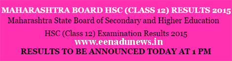 Maharashtra Board HSC Result 2015 declared today 1 PM, XIIth Class Result 2015 Check 27 May 2015 at mahresults.nic.in. MH 12 Result 2015, Download MAH HSC Result 2015 Roll Number, Class 12 Result MH, Maharashtra XII HSC Exam 2015 Results www.msbshse.ac.in 12th Result 2015