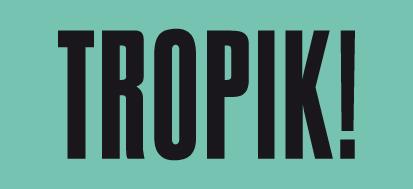 tropik!