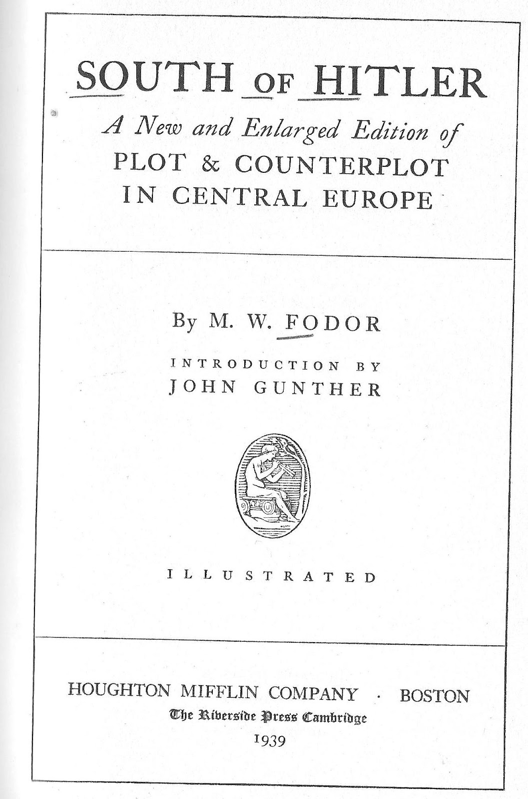 eclectic at best south of hitler by m w fodor a review essay the reasons for the praise of fodor s reporting is evident in his books plot and counterplot in central europe conditions south of hitler
