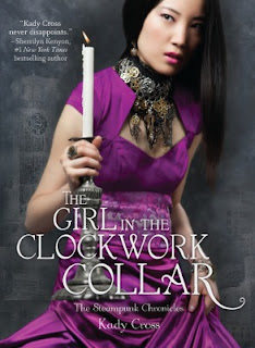 Steampunk Book Review The Girl in the Clockwork Collar by Kady Cross