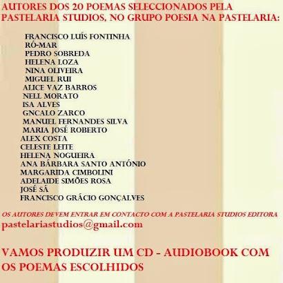 Autores dos 20 poemas seleccionados pela Pastelaria Studios Editora. No Grupo Poesia na Pastelaria.