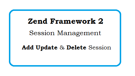 Zend Framework 2 Session Management - Add Update Delete Session
