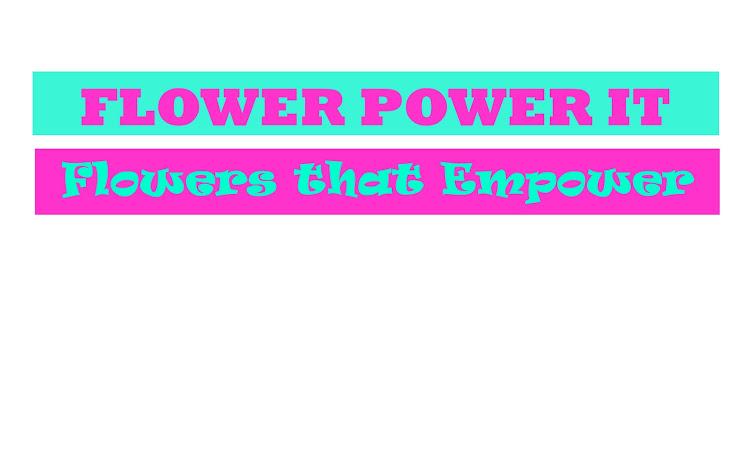 Flower Power It