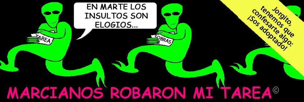 MARCIANOS ROBARON MI TAREA