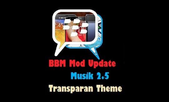 BBM Mod Update Status Musik Tema Transparan