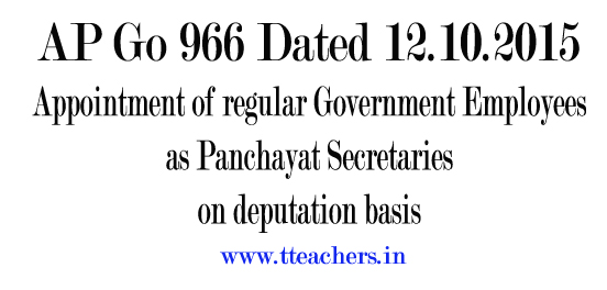 Appointment as Panchayat Secretaries on Deputation Basis AP Go 966