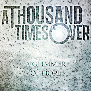 A Thousand Times Over   A Glimmer of Hope (Single)(2013)
