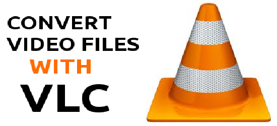 Convert Videos using VLC Media Player