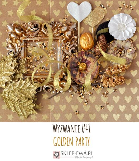 http://blog-sklep-ewa.blogspot.co.uk/2015/12/wyzwanie-41-gold-party.html