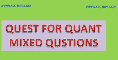 QUEST FOR CLERK:: MIXED ARITHMETIC QUESTIONS FOR IBPS CLERK MAINS