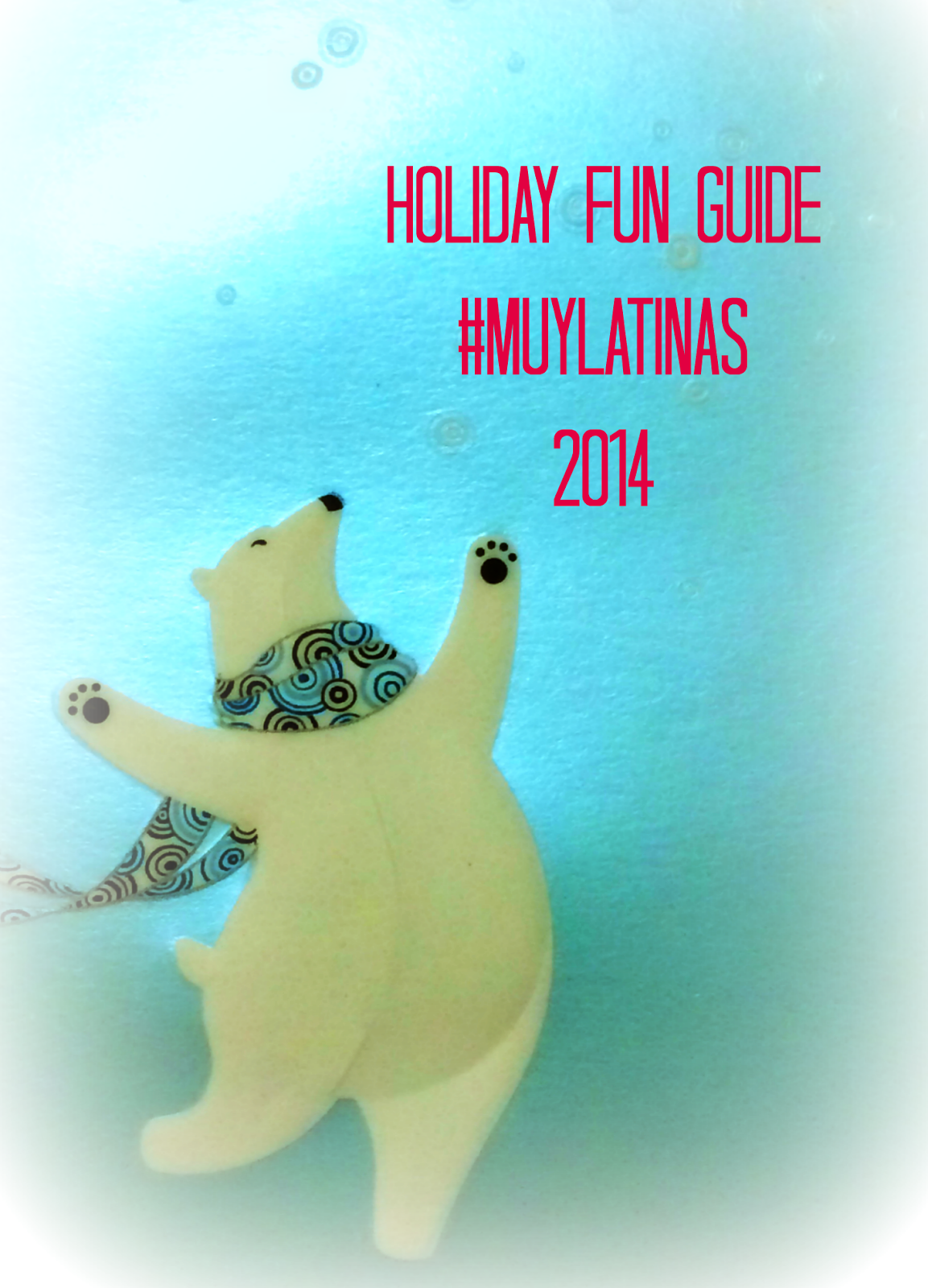 cool moms cool tips and muy latinas holiday fun guide