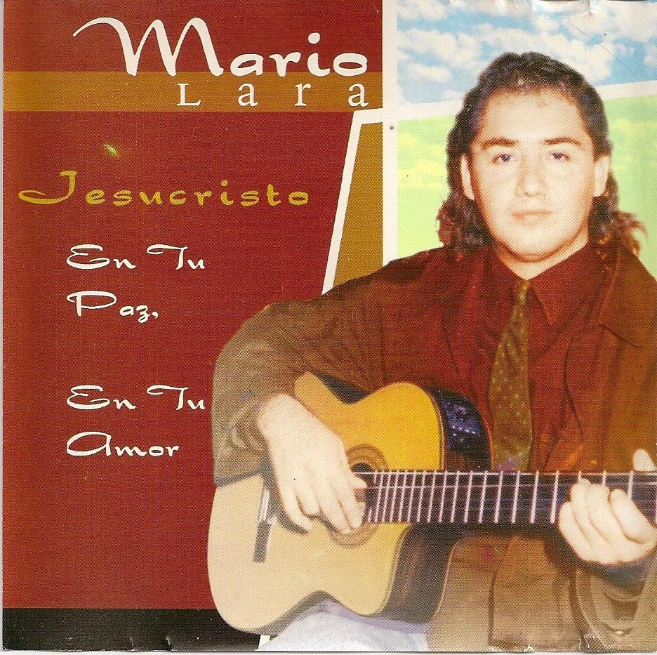 Mario Lara-Jesucristo En Tu Paz,En Tu Amor-