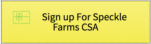 Sign Up for Speckle Farms CSA