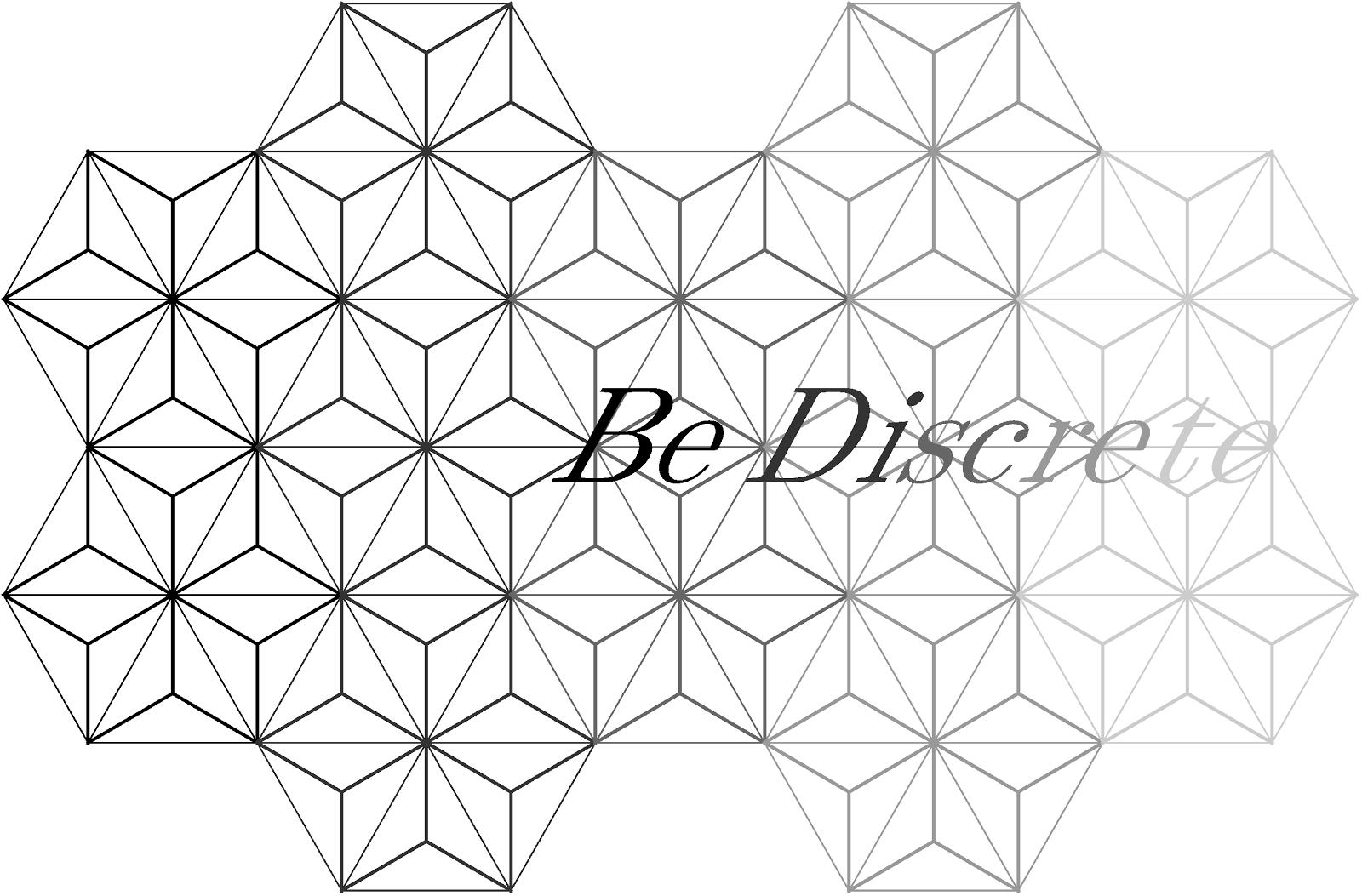 Be Discrete