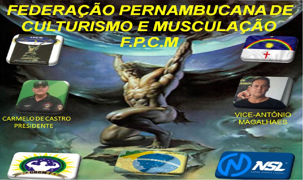 FPCM-FEDERAÇÃO PERNAMBUCANA DE CULTURISMO E MUSCULAÇÃO