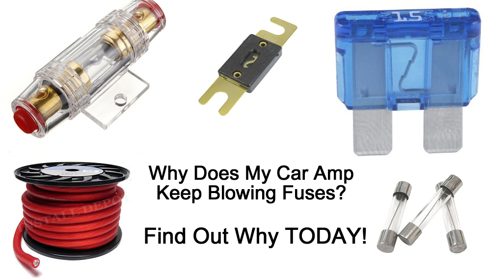 How To Fix Car Amp Power Fuse That Keeps Blowing Out