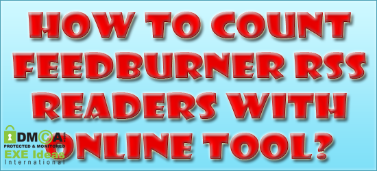 How To Count FeedBurner RSS Readers With Online Tool?