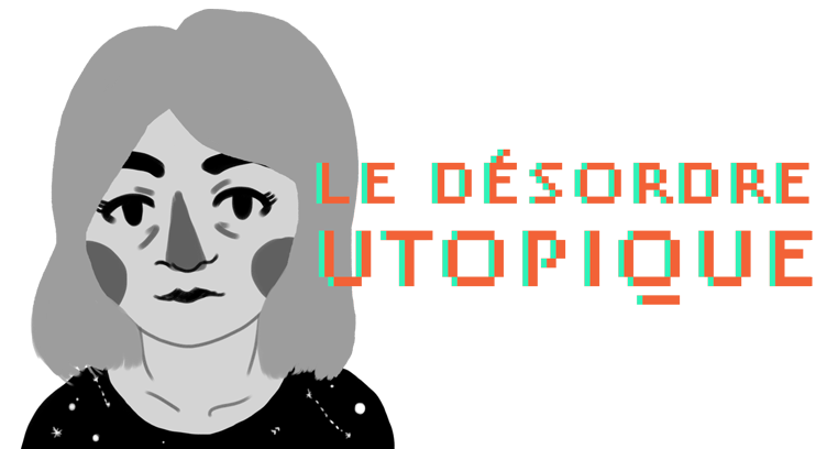 Le Désordre Utopique