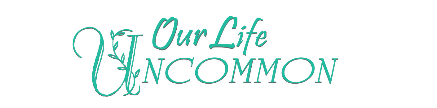 Our Life Uncommon