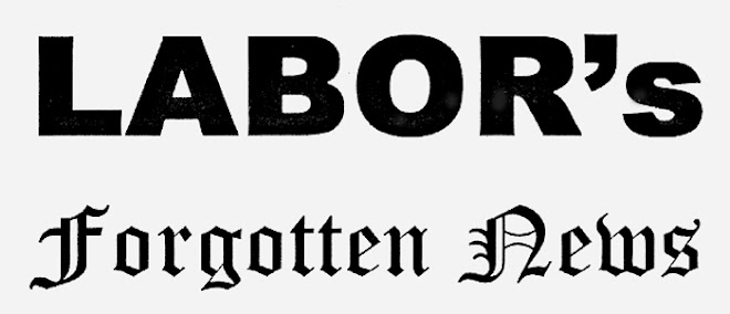 Labor's Forgotten News