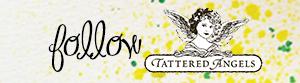 Tattered Angels Blog