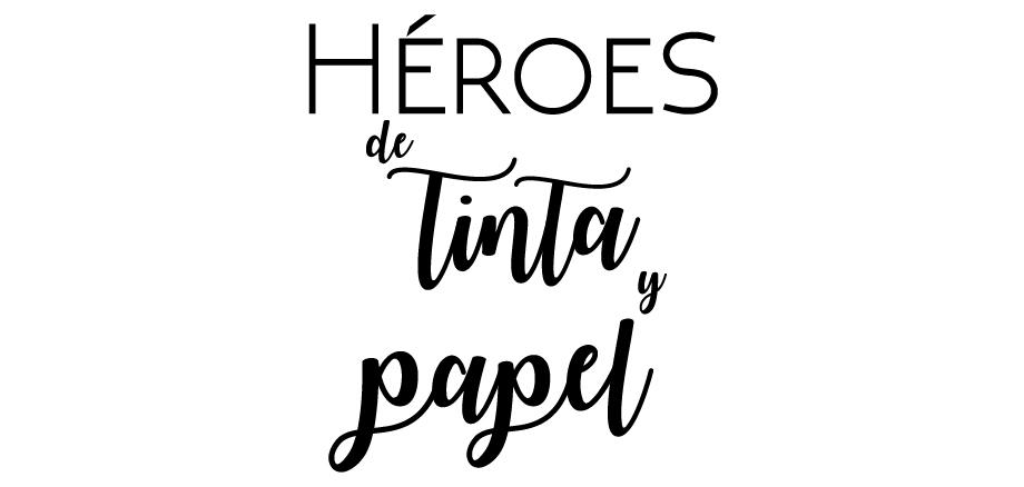 Héroes de tinta y papel