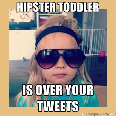 Hipster Toddler Is Over Your Tweets