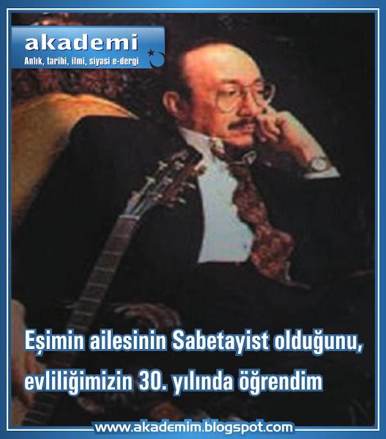 """""""Eşimin ailesinin Sabetayist olduğunu, evliliğimizin 30. yılında öğrendim"""" Özdemir Erdoğan"""