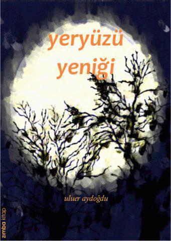 Yeryüzü Yeniği, Zımba Kitap, Bursa, 2013