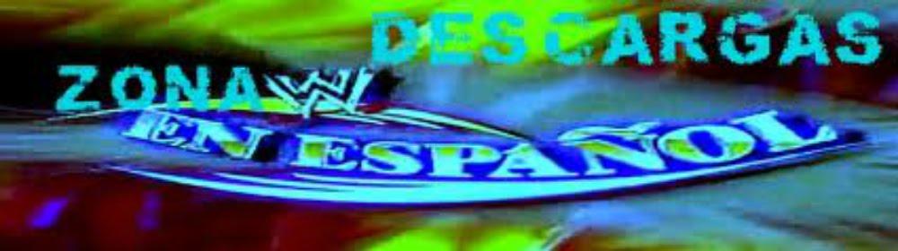 DESCARGAS ZONA WWE EN ESPAÑOL