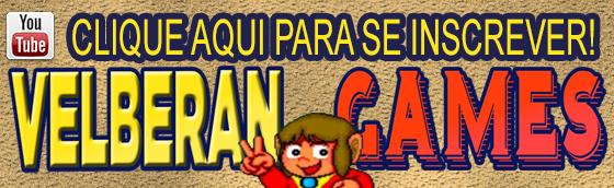 Clique Aqui Para Se Inscrever no Canal Velberan Games