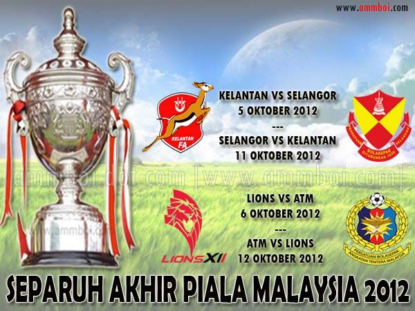 Jadual Separuh Akhir Piala Malaysia 2012